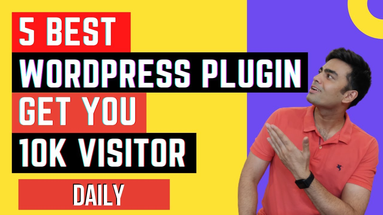 5 Best WordPress Plugins To Get You 10k Visitor Daily